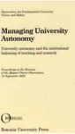 MANAGING UNIVERSITY AUTONOMY - University autonomy and the institutional balancing of teaching and research